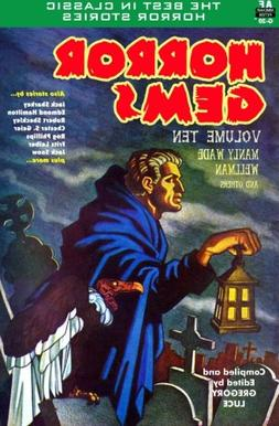 Horror Gems, Volume Ten, Manly Wade Wellman and others
